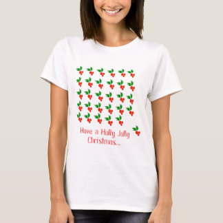 Have a Holly Jolly Christmas.... T-Shirt
