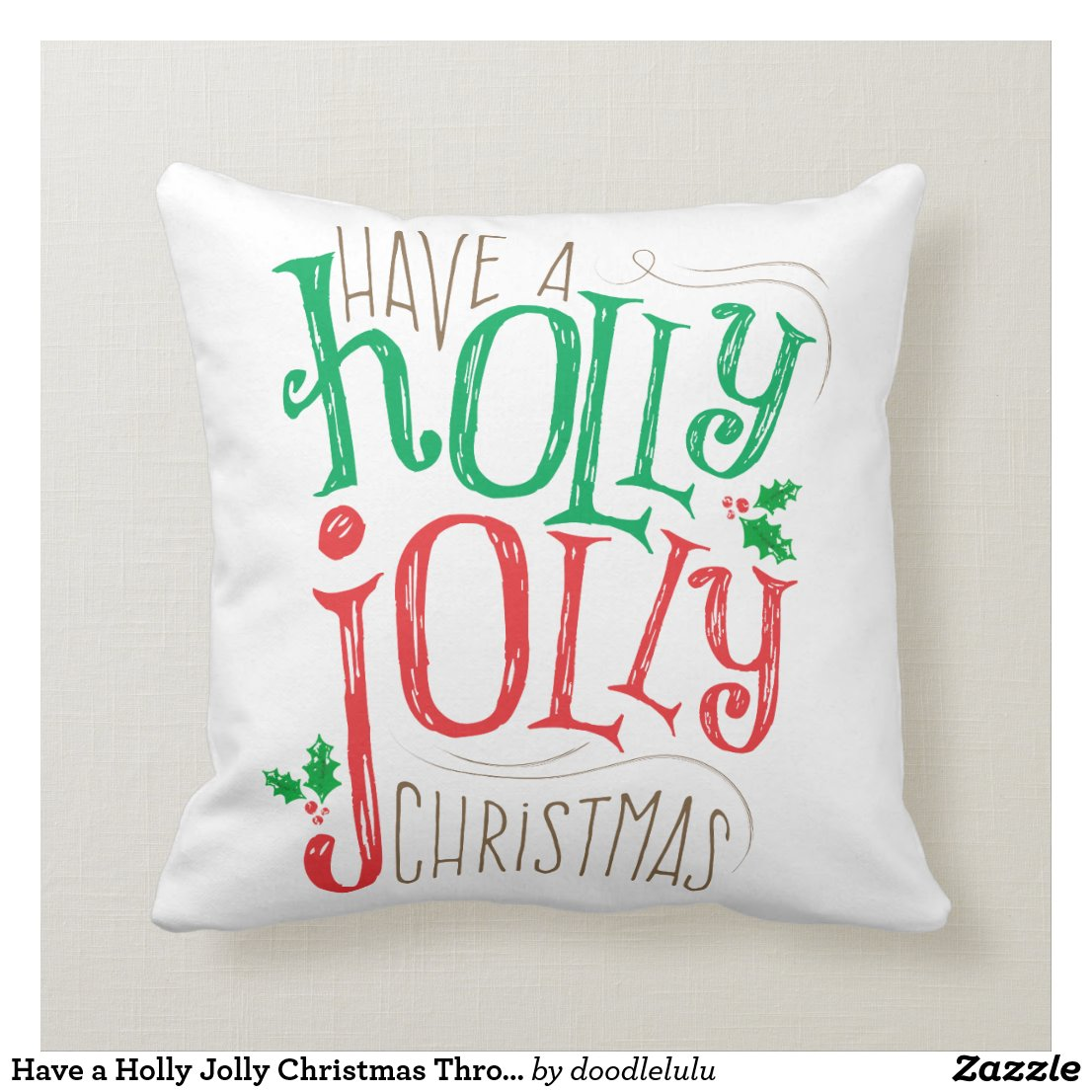 Have a Holly Jolly Christmas Throw Pillow Black