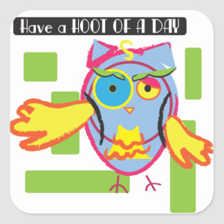 have a hoot of a day square sticker