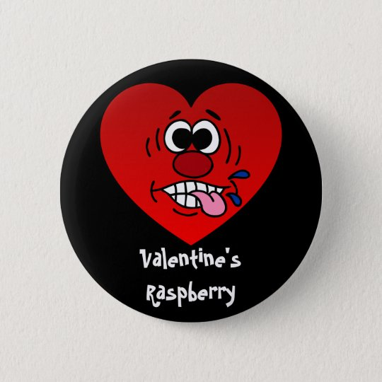 Have a Juicy Raspberry for Valentine's Pinback Button