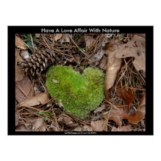 Have a Love Affair with Nature Moss Heart Poster