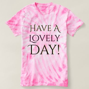 Beach Themed Have A Lovely Day Black Letters T-shirt
