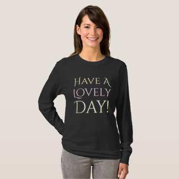 Beach Themed Have a Lovely Day Black T-Shirt