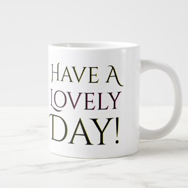Beach Themed Have a Lovely Day Friend Trend Large Coffee Mug