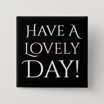 Beach Themed Have A Lovely Day Sentiment Pinback Button