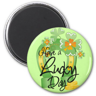 Have a Lucky Day Magnet