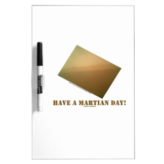 Have A Martian Day! (Martian Landscape Curiosity) Dry-Erase Board