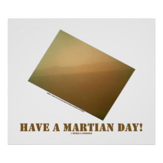 Have A Martian Day Martian Landscape Curiosity Poster