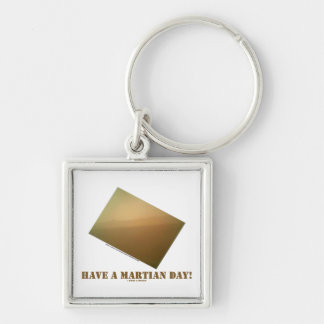 Have A Martian Day! (Martian Landscape Curiosity) Silver-Colored Square Keychain