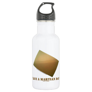 Have A Martian Day! (Martian Landscape Curiosity) Stainless Steel Water Bottle