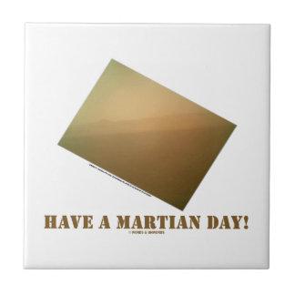 Have A Martian Day! (Martian Landscape Curiosity) Tile