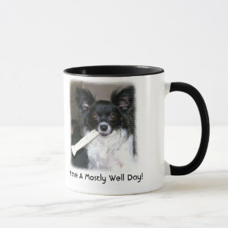 Have A Mostly Well Day! Mug