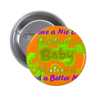 Have a Nicce Day & a Better Night.png 2 Inch Round Button