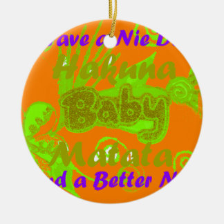 Have a Nicce Day & a Better Night.png Ceramic Ornament