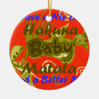 Have a Nicce Day Baby Kids Hakuna Matata.png Double-Sided Ceramic Round Christmas Ornament