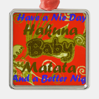 Have a Nicce Day Baby Kids Hakuna Matata.png Square Metal Christmas Ornament
