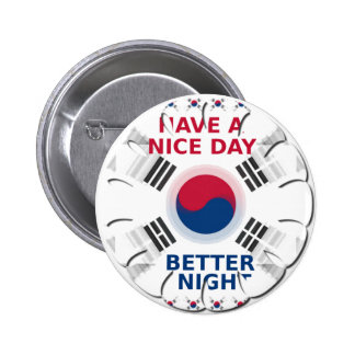 Have a Nice Day & a Better Night Pinback Button