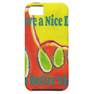Have a Nice Day & a Better Night with gratitude iPhone SE/5/5s Case