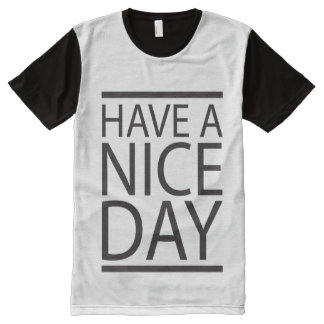 Have a Nice Day All-Over Print Shirt