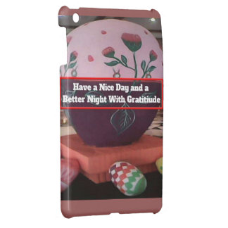 Have a Nice Day and a Better night iPad Mini case