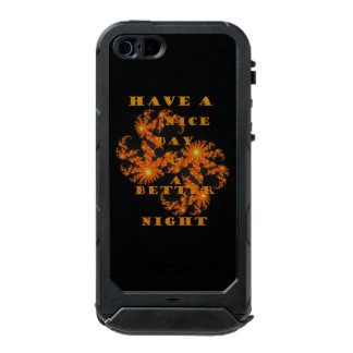 Have a Nice Day and a Better Night Waterproof Case For iPhone SE/5/5s