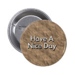 Have A Nice Day Buttons