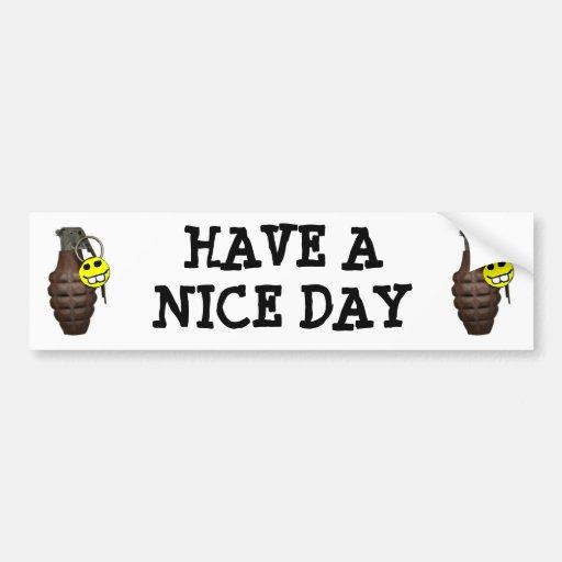 Have a nice day car bumper sticker