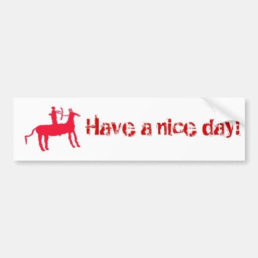 Have a nice day! car bumper sticker