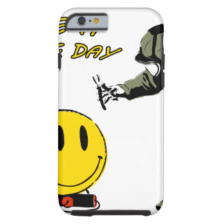 Have a nice day... tough iPhone 6 case