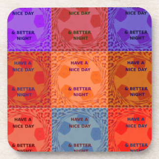Have a Nice Day colors Beverage Coaster