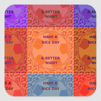 Have a Nice Day colors Square Sticker