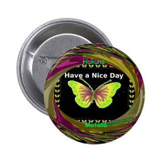 Have a Nice Day Hakuna Matata Text.png Pinback Button