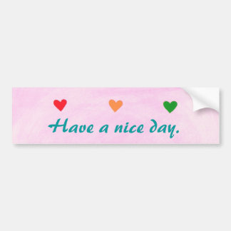 Have a nice day, hearts, bumper stickers