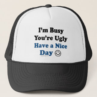 Have a Nice Day Humor Trucker Hat