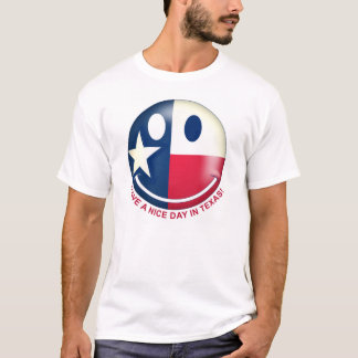 Have a Nice Day in Texas 01 T-Shirt