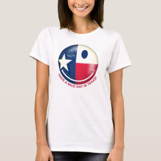 Have a Nice Day in Texas 02 T-Shirt