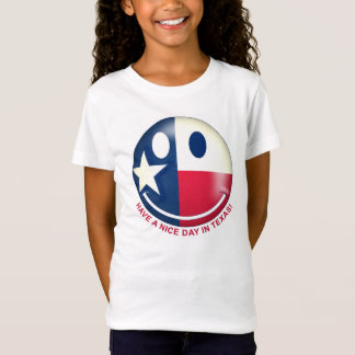 Have a Nice Day in Texas T-Shirt