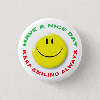 Have A Nice Day, Keep Smiling Always Smilie Pinback Button