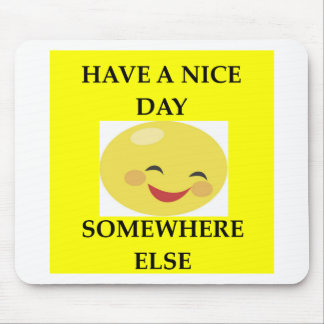 HAVE A NICE DAY MOUSE PAD