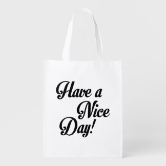 Have a Nice Day Reusable Grocery Bag