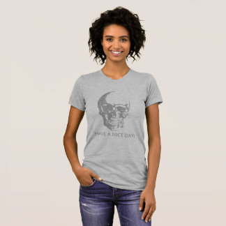 Have A Nice Day Skull T-Shirt