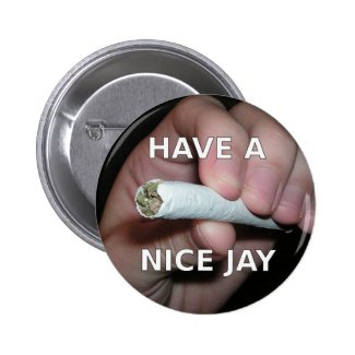 Have A Nice Jay Button