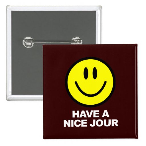 Have a Nice Jour Button