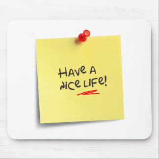 Have a nice live! mouse pad