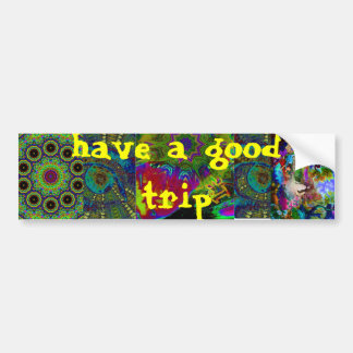 have a nice trip bumper sticker