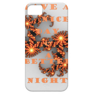 Have a Nicer Day and a Better Night iPhone SE/5/5s Case