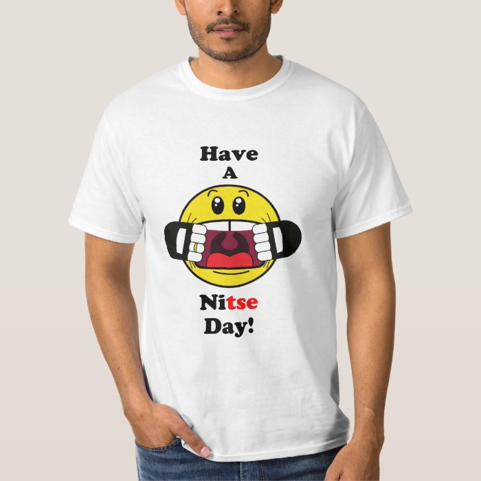 Have a Nitse Day! T-Shirt