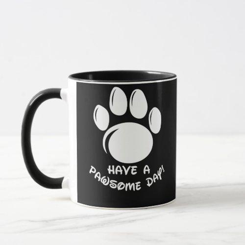 Have A Pawsome Day Mug