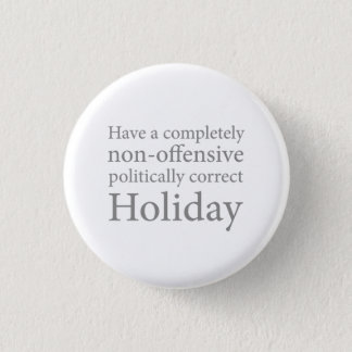 Have a Politically Correct Holiday Button