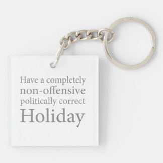 Have a Politically Correct Holiday Keychain